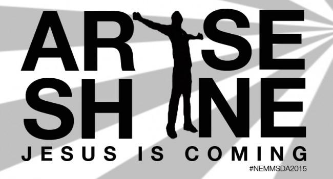 Arise! Shine! Jesus is Coming